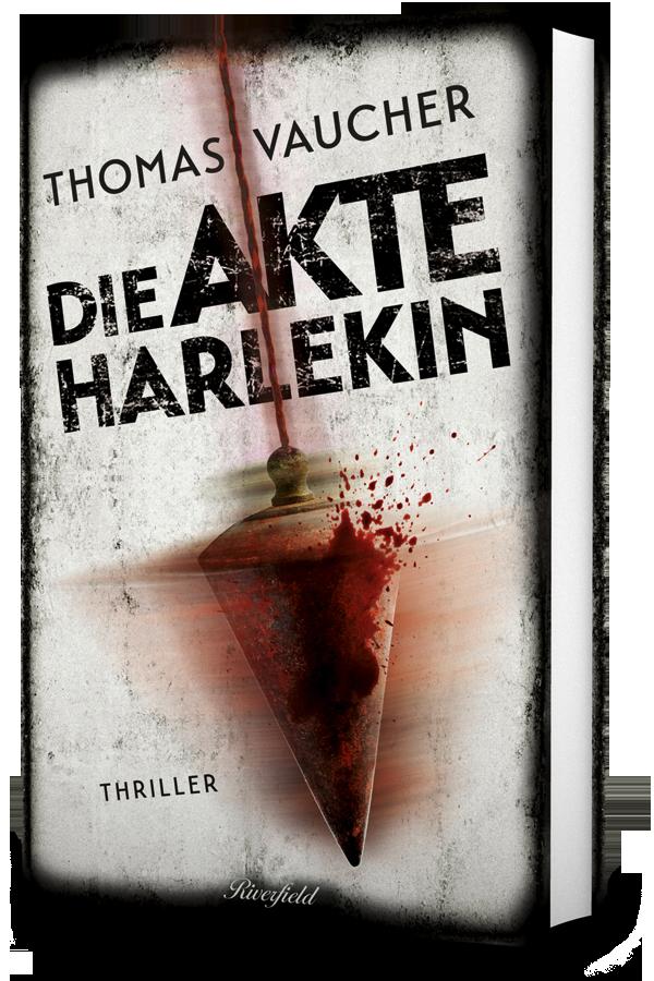 Die Akte Harlekin von Thomas Vaucher, Cover mit freundlicher Genehmigung von Riverfield Verlag